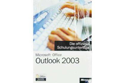 Microsoft Office Outlook 2003 - die offizielle Schulungsunterlage