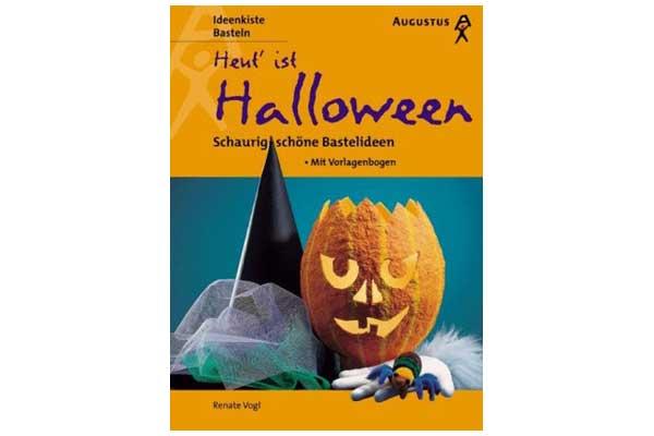 Augustus Verlag - Heut' ist Halloween. Schaurig schöne Bastelideen