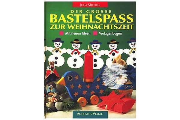Augustus Verlag - Der Grosse Bastelspass zur Weihnachtszeit