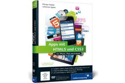 Galileo Computing: Apps mit HTML5 und CSS3: Für iPhone, iPad und Android